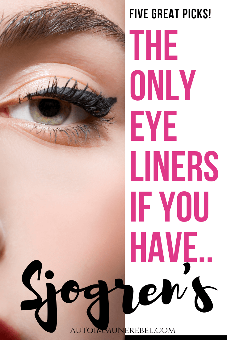 best-eyeliner-for-sjogrens-syndrome, best eyeliner for sensitive eyes, best eyeliner for autoimmune disease, best eyeliner for lupus, eyeliners for sensitive eyes